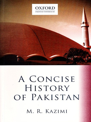 A-Concise-History-of-Pakistan-By-M.R.-Kazimi-Oxford.jpg