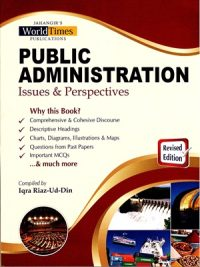 Public Administration Issues & Perspectives By Iqra Riaz-Ud-Din JWT