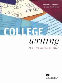 College Writing From Paragraph to Essay By Lisa A Rumisek