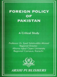 Foreign Policy of Pakistan A critical Study By Dr Sayed Salahuddin Ahmed
